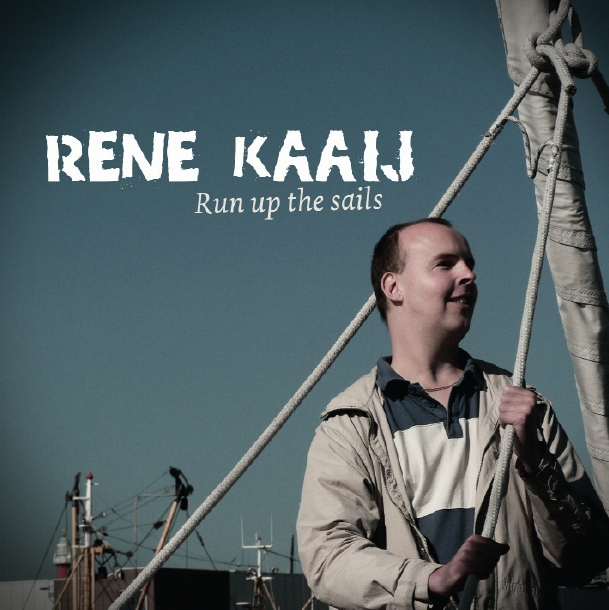 Rene Kaaij - Run up the sails