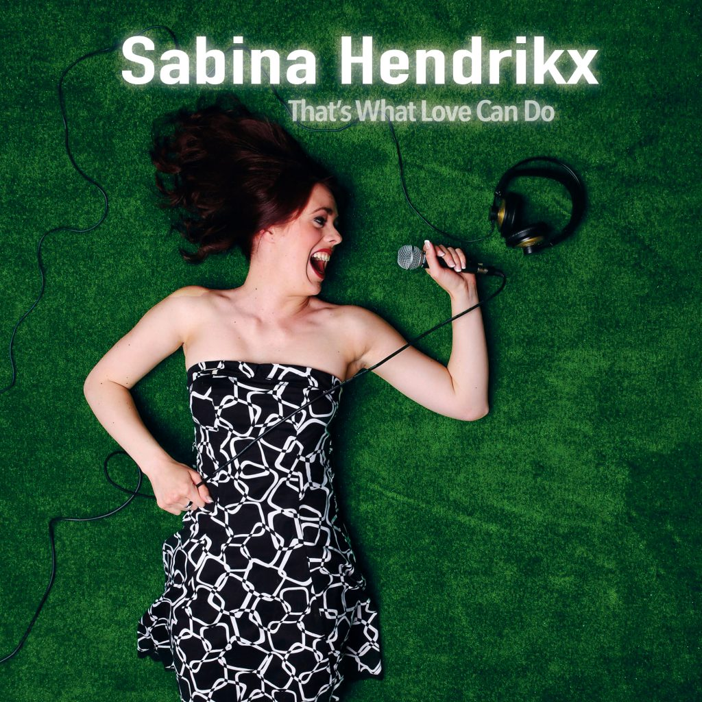 Sabina Hendrikx - That's what love can do